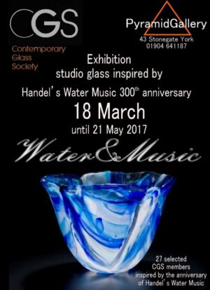 Water & Music exhibition of glass inspired by 300th anniversary of Handel's Water Music 2017